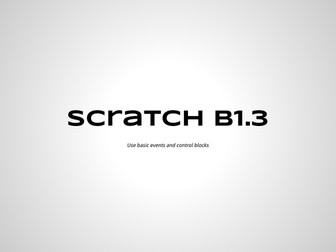 Code Lesson B1-3 Events and Control in Scratch