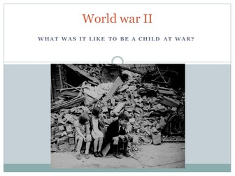 What was the Second World War like for children?