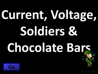 Current, Voltage, Soldiers and Chocolate Bars