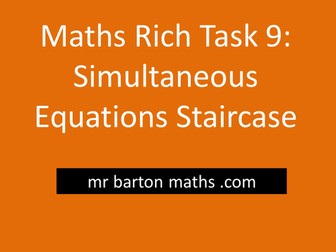 Rich Maths Task 9 - Simultaneous Equations Staircase