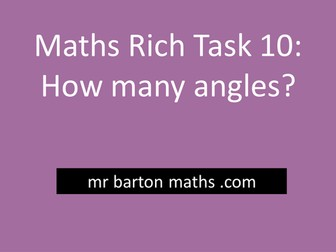 Rich Maths Task 10 - How many angles?