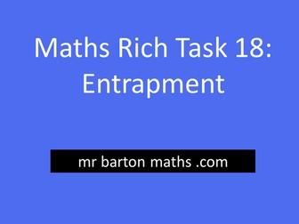 Rich Maths Task 18 - Entrapment