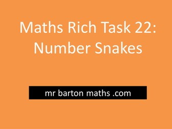 Rich Maths Task 22 - Number Snakes
