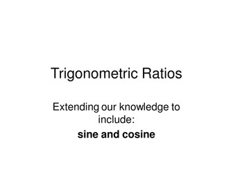 Maths KS3 or KS4 revision. Trigonometric ratios, moving from tan to sine and cosine.