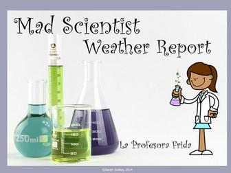"""Weather, El Clima, El Tiempo, Spanish """"mad scientist"""" weather report!"""