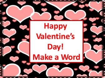 Valentine's Day Make a Word - A Valentine's Day Activity