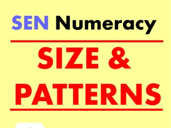 SEN Numeracy - SIZE & PATTERNS