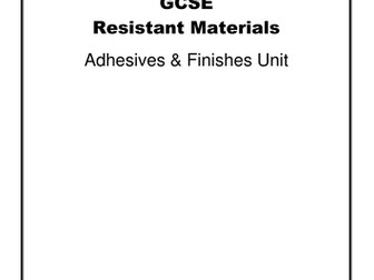 RESISTANT MATERIALS : ADHESIVES AND FINISHES STUDY NOTES