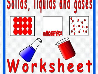 Changes in Materials and Particles. Solids, Liquids and Gases Worksheets