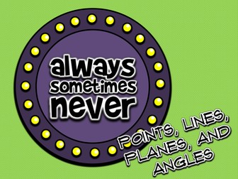 Points, Lines, Planes & Angles: Always, Sometimes, or Never