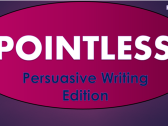 Pointless - Persuasive Writing Edition