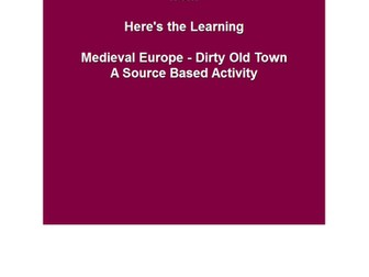 Dirty Old Town - A Medieval history source activity