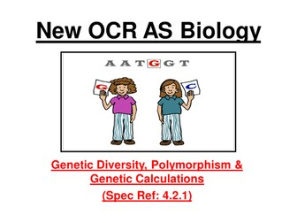 New OCR AS Biology - Genetic Diversity, Polymorphism and calculations