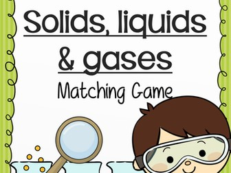 STATES OF MATTER Solids, Liquids, Gases MATCHING CARD GAME Science Activity
