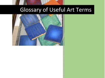Glossary of Useful Visual Art Terms