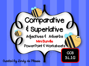 Comparative & Superlative Adjectives & Adverbs