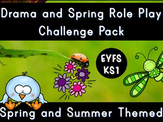 Drama and Role Play Challenge Pack (Spring and Summer Themed for EYFS/KS1)