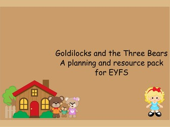 Goldilocks and the Three Bears Planning and Resource  Pack