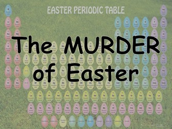 Easter Murder! Science Easter Activity 2016 (No practical required)