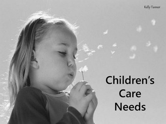 Childrens Care Needs Powerpoint and worksheets