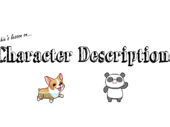 KS2: Character Description (Adjectives refresher) (POTENTIAL INTERVIEW LESSON)