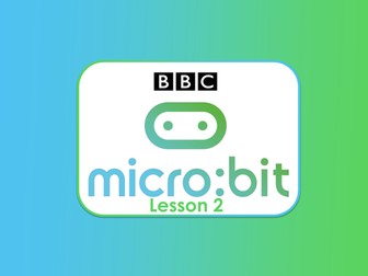 BBC Micro:bit presentations (Lessons 1 to 4)