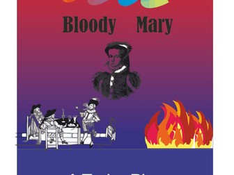 Bloody Mary  -  fantastic Tudor play for schools.