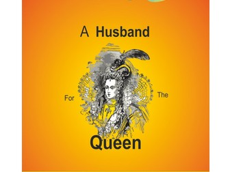 A Husband for the Queen - funny & informative play about Queen Elizabeth I