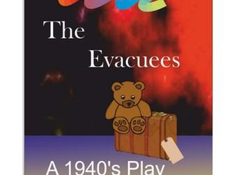 The Evacuees - A War Time Britain history play
