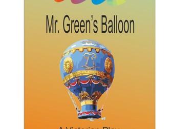 Mr Green's Hot Air Balloon - A Victorian Play