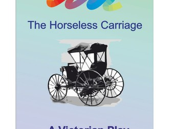 The Horseless Carriage - A Victorian play for Schools