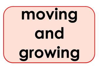 Moving and Growing - Games and Activities Supporting Scientific Vocabulary