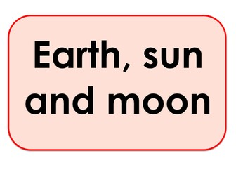 Earth, Sun and Moon  - Games and Activities Supporting Scientific Vocabulary