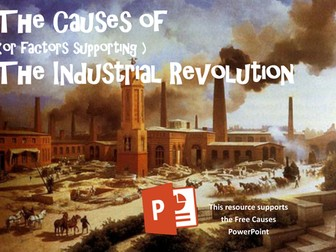 The Causes of  the Industrial Revolution