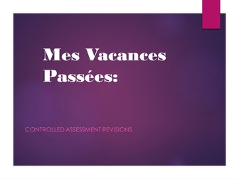 Mes vacances passees- Controlled Assessment preparation