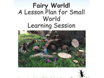 Small World.  Fairy World (EYFS&KS1) Outdoor Learning Forest School