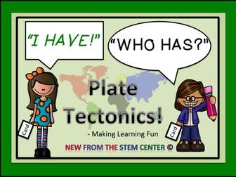 Plate Tectonics I Have, Who Has?