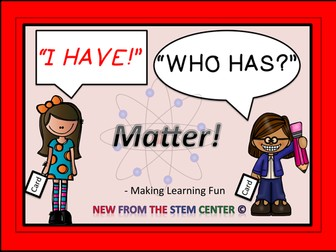 Matter: I Have, Who Has?