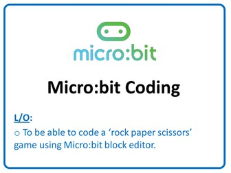 BBC Micro Bit - Rock Paper Scissors - Lesson PPT, Handout & Extension Challenge