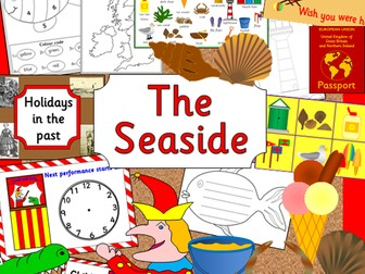 The Seaside topic pack- games, holidays in the past, Punch and Judy, worksheets, Powerpoints etc