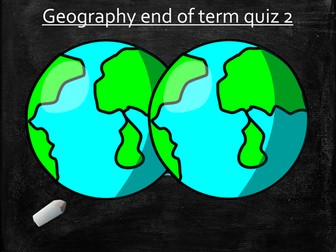 Geography End of Term Quiz 2
