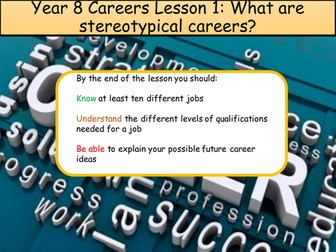Year 8 Careers Scheme of Work with lessons  (6 one hour lessons)