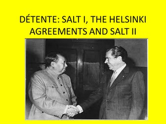 Detente in the 1970s: SALT I, Helsinki, SALT II GCSE History Superpower Relations and the Cold War
