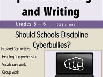 Opinion Reading and Writing - Should Schools Discipline Cyberbullies?