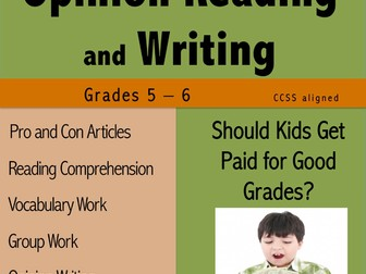 Opinion Reading and Writing - Should Kids Get Paid for Good Grades?
