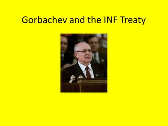 GCSE History Gorbachev's New Thinking and the INF Treaty, Superpower Relations and the Cold War