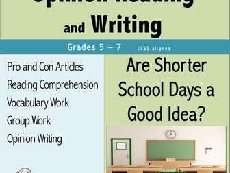 Opinion Reading and Writing - Are Shorter School Days a Good Idea?