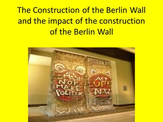 GCSE History, The Construction and Impact of the Berlin Wall, Superpower Relations and the Cold War