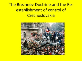 GCSE History The Brezhnev Doctrine and the re-establishment of control of Czechoslovakia