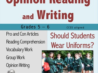 Opinion Reading and Writing - Should Students Wear Uniforms?